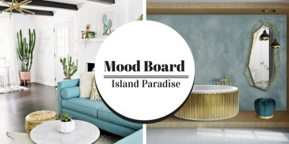 Mood Board How Island Paradise Will Elevate Your Interior Design 4