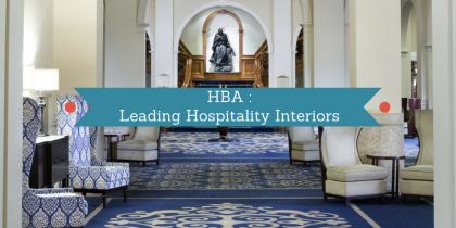 HBA Bringing A Fresh Taste To Hospitality Interior Design