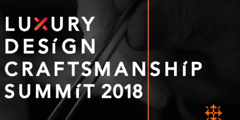 _All About The Luxury Design & Craftsmanship Summit 2018