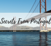 Secrets From Portugal_ Your Newest Place For The Finest Places