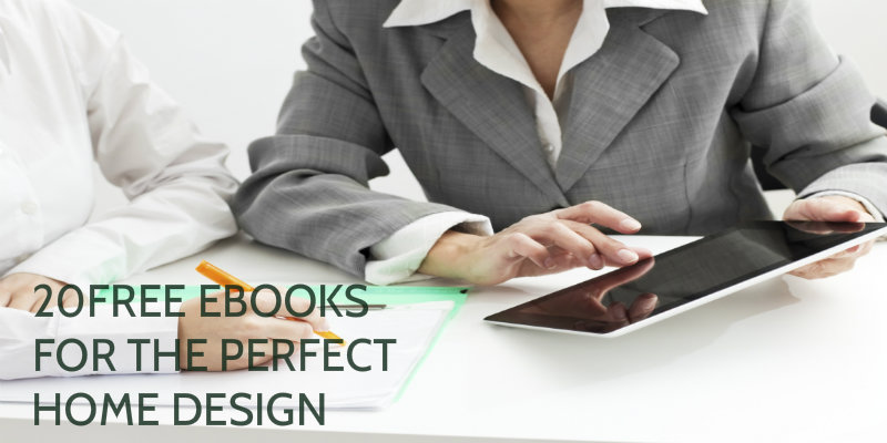 DOWNLOAD THESE FREE EBOOKS FOR THE PERFECT HOME DESIGN free ebooks DOWNLOAD THESE FREE EBOOKS FOR THE PERFECT HOME DESIGN Featured DOWNLOAD THESE FREE EBOOKS FOR THE PERFECT HOME DESIGN
