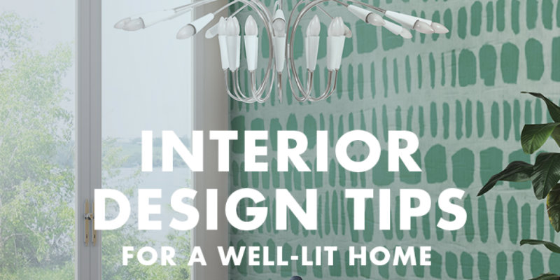 'Interior Design Tips for a Well-Lit Home!' The Bible of Lighting FEAT interior design tips 'Interior Design Tips for a Well-Lit Home!': The Bible of Lighting    Interior Design Tips for a Well Lit Home The Bible of Lighting FEAT