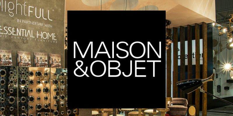 Trade Shows Not to Miss Maison et Objet September Edition! (FEAT) maison et objet september Trade Shows Not to Miss: Maison et Objet September Edition! Trade Shows Not to Miss Maison et Objet September Edition FEAT 800x400