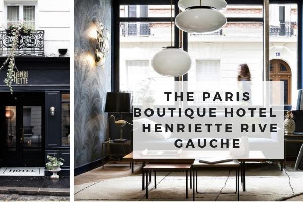 The Paris Boutique Hotel- Hotel Henriette Rive Gauche hotel henriette rive gauche The Paris Boutique Hotel- Hotel Henriette Rive Gauche The Paris Boutique Hotel Hotel Henriette Rive Gauche 600x400