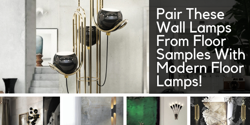 floor samples Pair These Wall Lamps From Floor Samples With Modern Floor Lamps! brunch 5 800x400